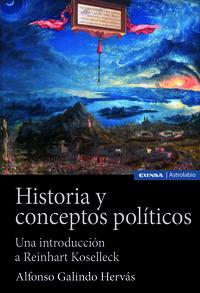 HISTORIA Y CONCEPTOS POLITICOS - UNA INTRODUCCION A REINHART KOSELLECK
