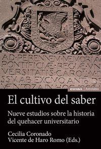 CULTIVO DEL SABER, EL - NUEVE ESTUDIOS SOBRE LA HISTORIA DEL QUEHACER UNIVERSITARIO