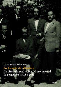 LA ESCUELA DE ALTAMIRA - UN HITO EN LA RENOVACION DEL ARTE ESPAÑOL DE POSTGUERRA (1948-1952)