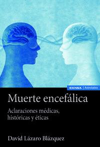 MUERTE ENCEFALICA - ACLARACIONES MEDICAS, HISTORICAS Y ETICAS