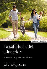 LA SABIDURIA DEL EDUCADOR - EL ARTE DE SER PADRES EXCELENTES