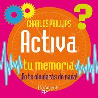 Activa Tu Memoria - Charles Philips
