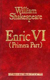 ENRIC VI - PRIMERA PART