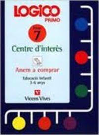 LOGICO PRIMO 7 - CENTRES D'INTERES - ANEM A COMPRAR