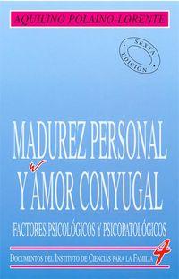 Madurez Personal Y Amor Conyugal - Aquilino Polaino-Lorente