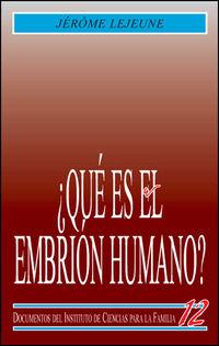 ¿QUE ES EL EMBRION HUMANO?