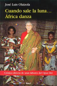 (2 ED) CUANDO SALE LA LUNA. .. AFRICA DANZA