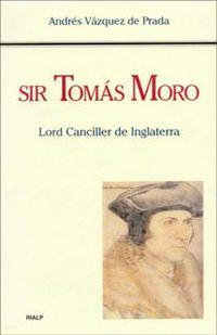 SIR TOMAS MORO LORD CANCILLER DE INGLATERRA