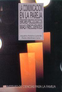 Comunicacion En La Pareja, La - Errores Psicologicos Mas Frecuentes - Pedro Martinez Cano