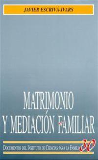 (2 Ed) Matrimonio Y Mediacion Familiar - Javier Escriva-Ivars