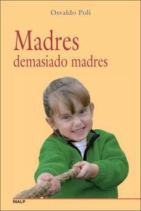 Madres Demasiado Madres - Osvaldo Poli