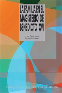 La familia en el magisterio de benedicto xvi - Javier Escriva / Augusto Sarmiento