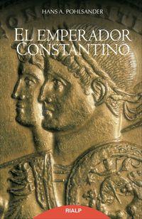 El emperador constantino - Hans A. Pohlsander