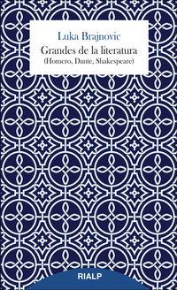 Grandes De La Literatura (homero, Dante, Shakespeare) - Luka Brajnovic