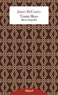 Tomas Moro - (breve Biografia) - James Mcconica