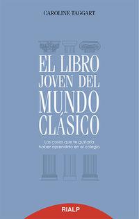 El libro joven del mundo clasico - Caroline Taggart