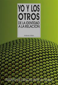 Yo Y Los Otros - De La Identidad A La Relacion - Antonio Malo