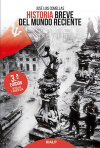 Historia Breve Del Mundo Reciente - J. L. Comellas Garcia-Llera