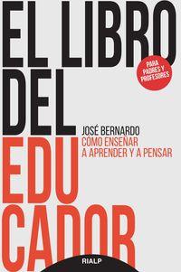 Libro Del Educador, El - Como Enseñar A Aprender Y A Pensar - Jose Bernardo Carrasco
