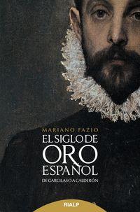 Siglo De Oro Español, El - De Garcilaso A Calderon - Mariano Fazio Fernandez