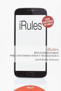 Irules - Reglas Razonables Para Una Familia Sana Y Tecnologica - Janell Burley Hofmann