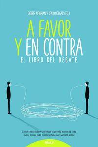 A Favor Y En Contra - El Libro Del Debate - Debbie Newman (ed. ) / Ben Woolgar (ed. )