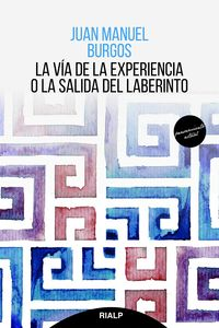 La via de la experiencia o la salida de laberinto - Juan Manuel Burgos