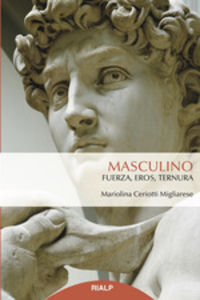 MASCULINO - FUERZA, EROS, TERNURA