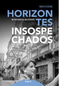 HORIZONTES INSOSPECHADOS - MIS RECUERDOS DE SAN JOSEMARIA ESCRIVA DE BALAGUER