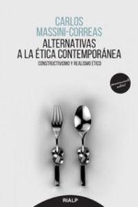 Alternativas A La Etica Contemporanea - Constructivismo Y Realismo Etico - Carlos Massini Correas