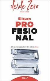 Buen Profesional, El - Primeros Y Segundos Pasos En El Ambito Laboral - David Cerda Garcia