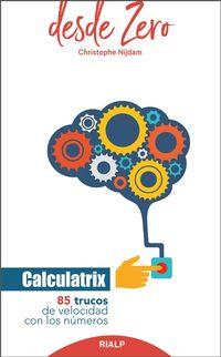 Calculatrix - 85 Trucos De Velocidad Con Los Numeros - Christophe Nijdam