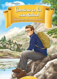 CAMINO A LA SANTIDAD - SAN JOSEMARIA ESCRIVA Y SU HISTORIA