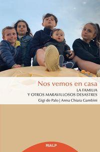 NOS VEMOS EN CASA - LA FAMILIA Y OTROS MARAVILLOSOS DESASTRES