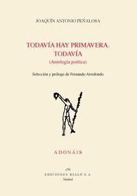 TODAVIA HAY PRIMAVERA. TODAVIA - ANTOLOGIA POETICA