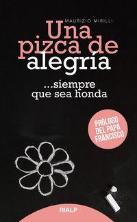 PIZCA DE ALEGRIA, UNA - . .. SIEMPRE QUE SEA HONDA