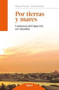 POR TIERRAS Y MARES - COMIENZOS DEL OPUS DEI EN COLOMBIA