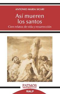 ASI MUEREN LOS SANTOS - CIEN RELATOS DE VIDA Y RESURRECCION