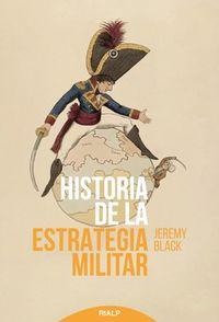 Historia De La Estrategia Militar - Jeremy Black