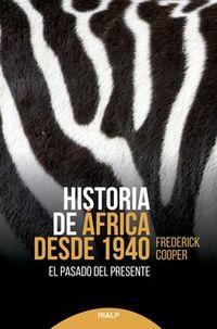 HISTORIA DE AFRICA DESDE 1940 - EL PASADO DEL PRESENTE