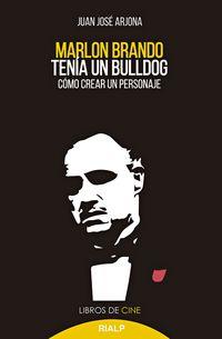 MARLON BRANDO TENIA UN BULLDOG - COMO CREAR UN PERSONAJE