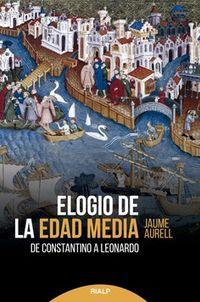 ELOGIO DE LA EDAD MEDIA - DE CONSTANTINO A LEONARDO