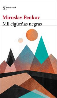 Mil Cigueñas Negras - Miroslav Penkov