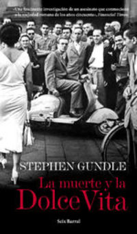 La Muerte Y La Dolce Vita - Stephen Gundle
