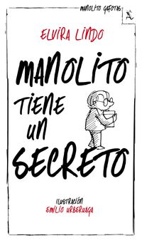 Manolito Tiene Un Secreto - Elvira Lindo / Emilio Urberuaga (il. )