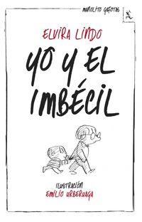 Yo Y El Imbecil - Elvira Lindo
