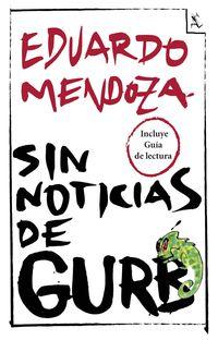 Sin Noticias De Gurb - Guia De Lectura - Eduardo Mendoza