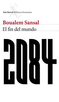 2084 - El Fin Del Mundo - Boualem Sansal