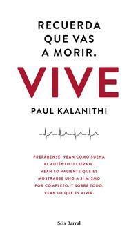 Recuerda Que Vas A Morir - Vive - Paul Kalanithi