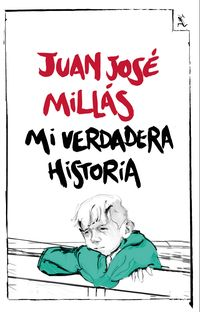 Mi Verdadera Historia - Juan Jose Millas